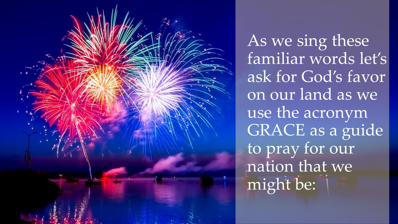 4th of July, Canada Day and GRACE for all nations: slides