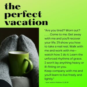 The Perfect Vacation in Jesus, images and commentary